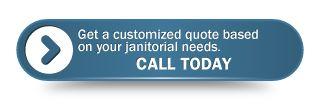 Get a customized quote based on your janitorial needs. CALL TODAY